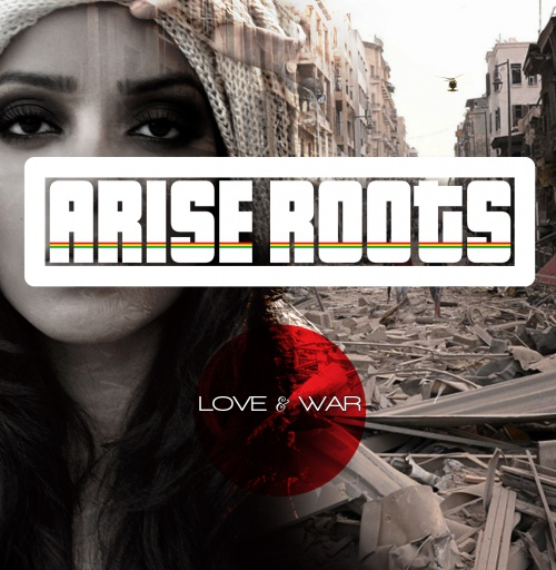 "Arise Roots - ""Love and War"""