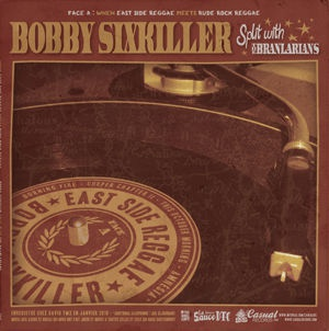 Bobby Sixkiller - Split with Branlarians