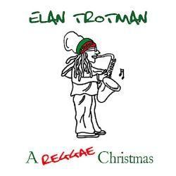 "Elan Trotman - ""A Reggae Christmas"""