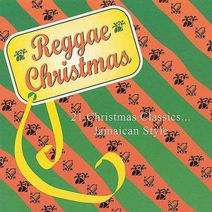 Reggae Christmas: 21 Christmas Classics Jamaican Style