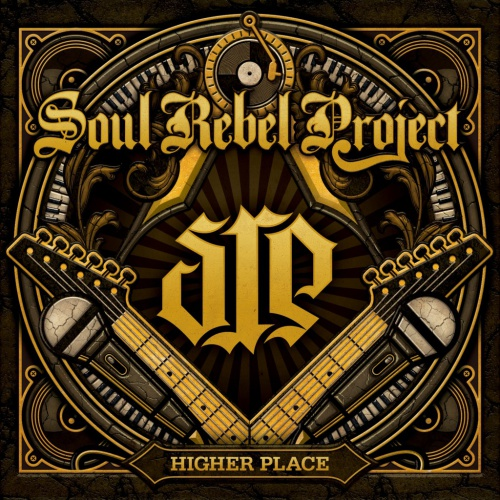 """Soul Rebel Project - """"Higher Place"""""""
