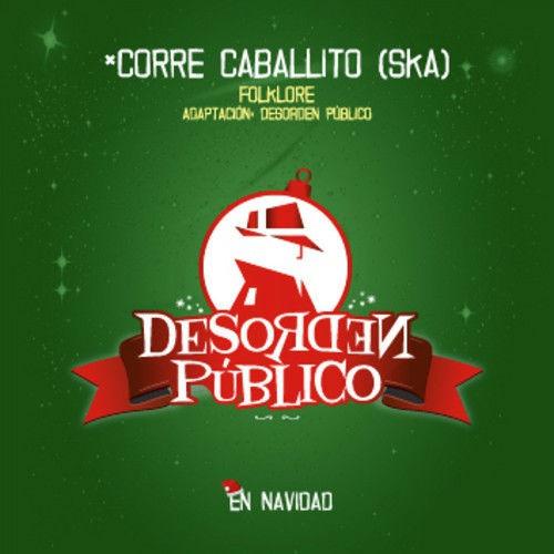 """Desorden Público - """"Corre Caballito"""""""