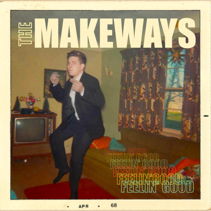 "The Makeways ""Feelin' Good"" EP cover"